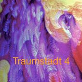 Traumstadt 4  (enhanced 2013) by Legendary Pink Dots