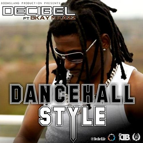 Dancehall Style by Decibel