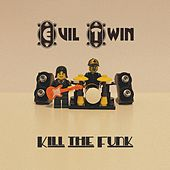 Kill the funk by Evil Twin