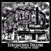 Subconscious Theatre (feat. Masta Ace & Goonie Wolfe) by D. Lynch