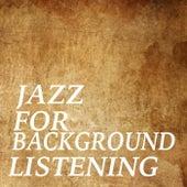 Jazz For Background Listening von Various Artists