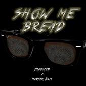 Show Me Bread by Impeccable Skillz