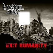 Exit Humanity by Channel Zero