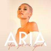 You Got Me Good di Aria