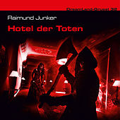 Folge 32: Hotel der Toten by DreamLand Grusel