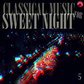 Classical music for sweet night 5 by Sweet Classic