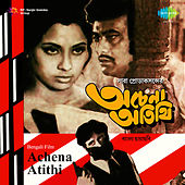 Achena Atithi (Original Motion Picture Soundtrack) by Manna Dey
