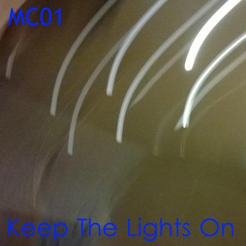 Keep The Lights On by MC 01