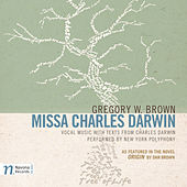 Gregory W. Brown: Missa Charles Darwin (Commentary Edition) by Various Artists