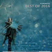 Achromatiq (Best of 2016) - EP by Various Artists