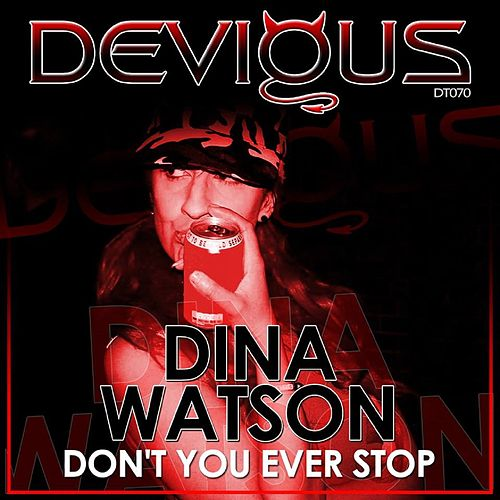Don't You Ever Stop by Dina Watson