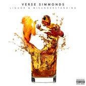 Liquor & Misunderstanding by Verse Simmonds