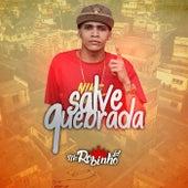 Salve Quebrada by MC Robinho Jd