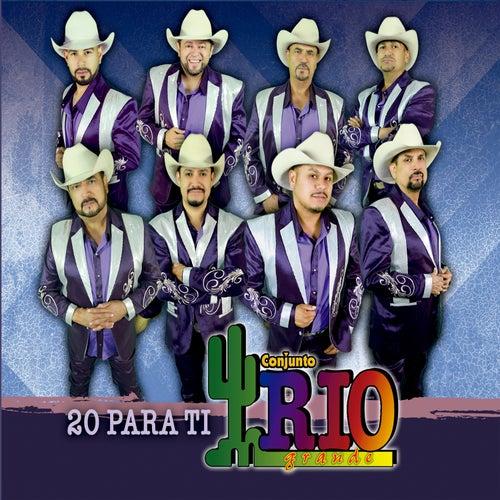 20 para Ti by Conjunto Rio Grande