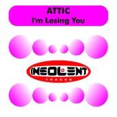 I'm Losing You by Attic
