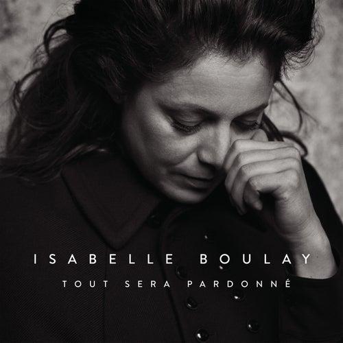 Tout sera pardonné (Radio Edit) de Isabelle Boulay