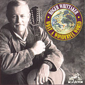 Play & Download What A Wonderful World by Roger Whittaker | Napster