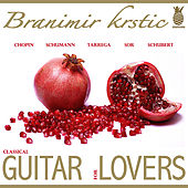 Classical Guitar for Lovers by Branimir Krstic