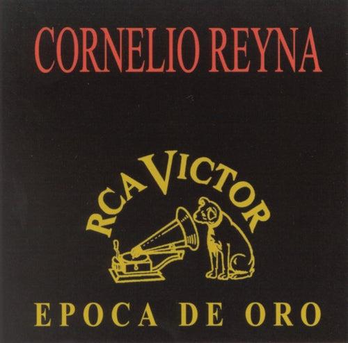 Play & Download Epoca De Oro by Cornelio Reyna | Napster