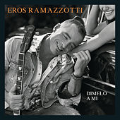 Play & Download Dimelo A Mi (Parla Con Me) by Eros Ramazzotti | Napster