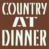 Country At Dinner by Various Artists