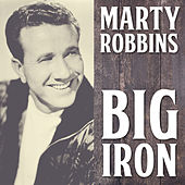 Big Iron by Marty Robbins