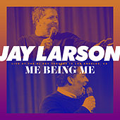 Me Being Me by Jay Larson
