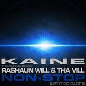 Non Stop (feat. Rashaun Will & Tha Vill) by Kaine