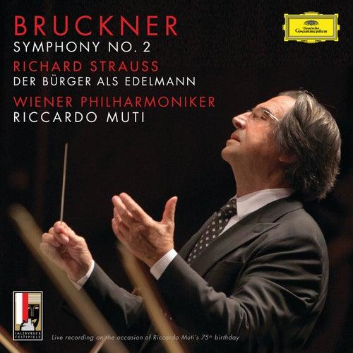 Bruckner: Symphony No.2 In C Minor, WAB 102 / R. Strauss: Der Bürger als Edelmann, Orchestral Suite, Op.60b-IIIa, TrV 228c (Live) by Riccardo Muti