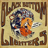 Pipe Dream - EP by Black Bottom Lighters