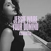 Your Domino (Acoustic) di Jessie Ware