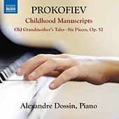 Prokofiev: Childhood Manuscripts by Alexandre Dossin