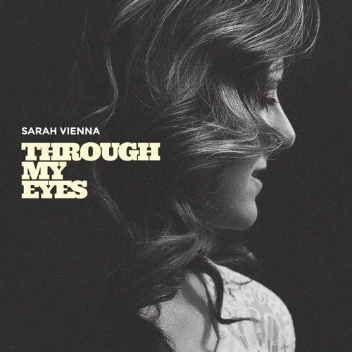 Through My Eyes von Sarah Vienna