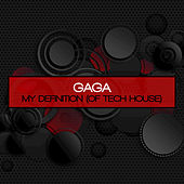 My Definition (Of Tech-House) by Gaga