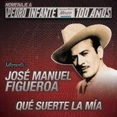 Que Suerte La Mía by José Manuel Figueroa