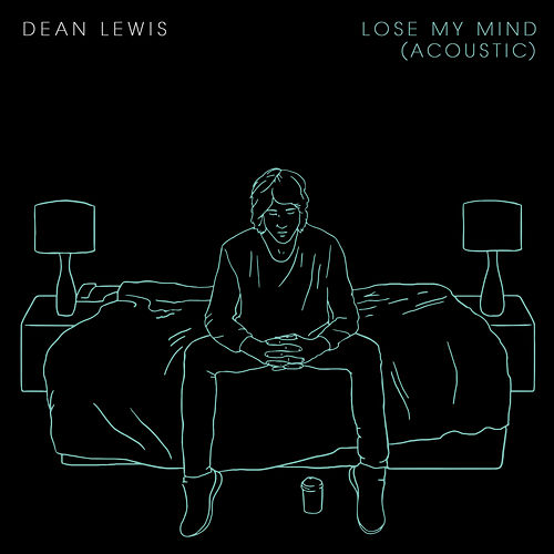Lose My Mind (Acoustic) by Dean Lewis