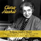 Wolfgang Amadeus Mozart: Concerto For Piano No. 27 In B Flat Major, KV595 / Piano Sonata No. 10 In C Major, KV330 by Clara Haskil