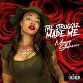 The Struggle Made Me by Monay Sha'reece