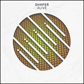 Alive by Shaper