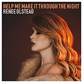 Help Me Make It Through the Night by Renee Olstead
