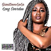 Long Overdue by Giveit2emLaLa