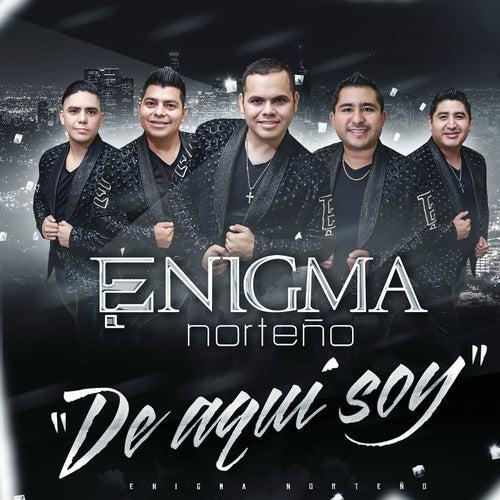 De Aquí Soy by Enigma Norteño