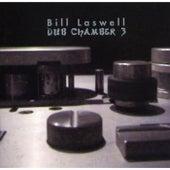 Dub Chamber 3 by Bill Laswell