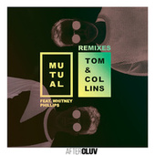 Mutual Remixes by Tom & Collins
