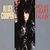 Only My Heart Talkin' di Alice Cooper