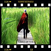 Fabric of Time by Robert Michaels