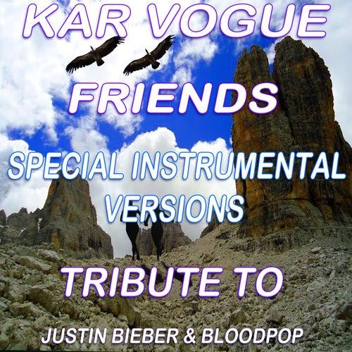 Friends (Special Instrumental Versions)[Tribute To Justin Bieber & BloodPop] by Kar Vogue