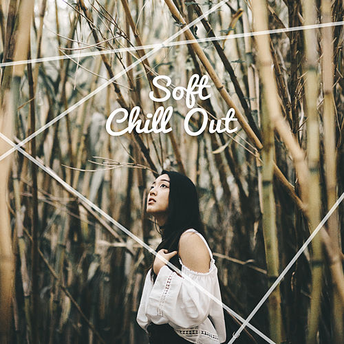 Soft Chill Out – Summer Chill, Ambient Music, Beach Lounge, Peaceful Holiday Music, Chill Paradise von Chill Out