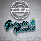Sugar Shack Vs. Galactic Voodoo Best of 2016 - EP by Various Artists