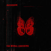 The Moral Crossing by Autobahn